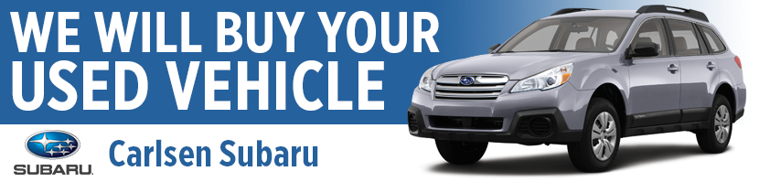 Carlsen Subaru will buy your used vehicle!