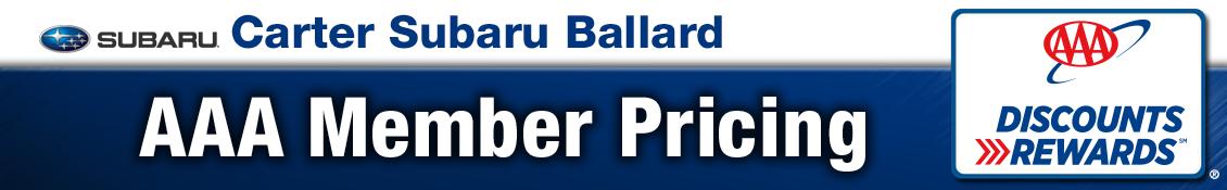 Carter Subaru Shoreline AAA Member Preferred Pricing serving Seattle, WA
