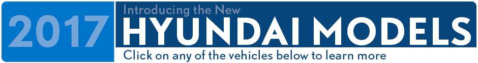 View The New 2017 Hyundai Models Serving Palatine, IL