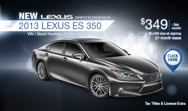 New 2013 Lexus ES 350 Regional Lease Special serving Los Angeles, CA
