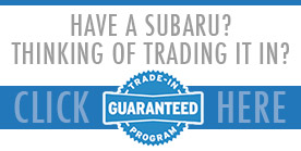 Subaru Guaranteed Trade-In Program at Nate Wade Subaru in Salt Lake City, Utah