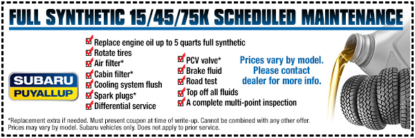Subaru Full Synthetic Scheduled Maintenance Service Special serving Olympia & Puyallup, WA