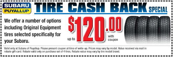 Get cash back rebates with the purchase of a set of 4 OEM tires for your Subaru with this special offer at Subaru of Puyallup, WA